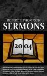 Sermons 2004 - Robert B. Thompson, Audrey Thompson, David Wagner