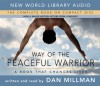 Way of the Peaceful Warrior (CD, Movie Ed.): A Book That Changes Lives - Dan Millman