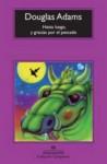 Hasta luego, y gracias por el pescado (Guía del autoestopista galáctico, #4) - Douglas Adams, Benito Gómez Ibáñez