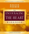 Encouraging the Heart Workbook - James M. Kouzes, Barry Z. Posner