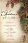 A Christmas to Remember: A Collection of Heartwarming True Christmas Stories - Gale Sears, Anita Stansfield, Toni Sorenson, Traci Hunter Abramson, Jerry Borrowman, Sarah M. Eden, Kathi Oram Peterson, Donald S. Smurthwaite, K.C. Grant, Guy Galli, Kate Palmer, Jennifer Clark, Reg Christensen, Krista Lynne Jensen