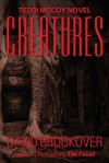 Creatures: Teddi McCoy Novel - David Brookover