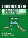 Fundamentals of Biomechanics: Equilibrium, Motion, and Deformation - Nihat Ozkaya, Margareta Nordin, Nihat Ozkaya