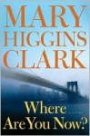 Where Are You Now - Mary Higgins Clark