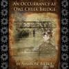 An Occurrance at Owl Creek Bridge - Ambrose Bierce, Robert Ryan