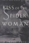 Kiss of the Spider Woman and Two Other Plays - Manuel Puig, Ronald J. Christ, Allan Baker