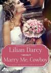 Marry Me, Cowboy - Lilian Darcy
