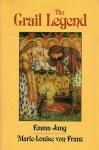 The Grail Legend - Emma Jung, Marie-Louise von Franz