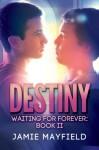 Destiny - Jamie Mayfield