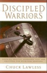 Discipled Warriors: Growing Healthy Churches That Are Equipped for Spiritual Warfare - Charles E. Lawless Jr., Thom S. Rainer