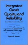 Integrated Circuit Quality and Reliability - Eugene R. Hnatek
