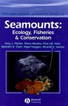 Seamounts: Ecology, Fisheries & Conservation - Tony J. Pitcher