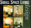Small Space Living Design Revised Edition - Norman Smith