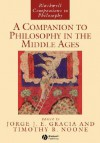 A Companion to Philosophy in the Middle Ages (Blackwell Companions to Philosophy) - Jorge J.E. Gracia, Timothy B. Noone