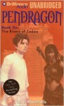 Pendragon Book Six: The Rivers of Zadaa - D.J. MacHale, William Dufris