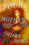 Four Mothers: A Novel - Shifra Horn, Dalya Bilu