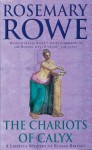 The Chariots of Calyx - Rosemary Rowe