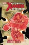Wolverine & the X-Men: Alpha & Omega - Brian Wood, Mark Brooks, Roland Boschi