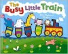 The Busy Little Train (January 2009) - Anna Claybourne