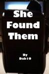 She Found Them - Dab10