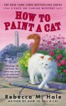 How to Paint a Cat - Rebecca M. Hale