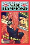 The Weird Detective Adventures of Wade Hammond: Vol. 2 - Paul Chadwick, John Locke