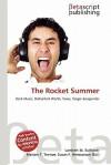 The Rocket Summer - Lambert M. Surhone, VDM Publishing, Susan F. Marseken