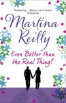 Even Better Than the Real Thing - Martina Reilly