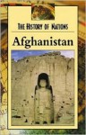 Afghanistan (History of Nations) - Thomas Streissguth