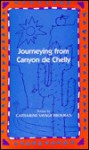 Journeying from Canyon de Chelly: Poems - Catharine Savage Brosman