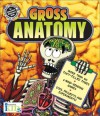 Gross Anatomy (Crash Course: Games for Brains) - Susan Ring, Alan Snow