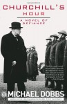 Churchill's Hour - Michael Dobbs