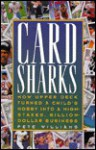 Card Sharks: How Upper Deck Turned a Child's Hobby into a High-Stakes, Billion-Dollar Business - Pete Williams