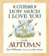 Guess How Much I Love You In The Autumn - Sam McBratney, Anita Jeram
