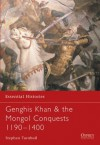 Genghis Kahn & the Mongol Conquests 1190–1400 - Stephen Turnbull, Stephen R. Tumbull