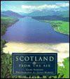 Scotland: From the Air - Giles Gordon