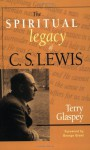 The Spiritual Legacy of C.S. Lewis - Terry W. Glaspey