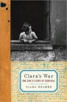 Clara's War: One Girl's Story of Survival - Clara Kramer, Stephen Glantz