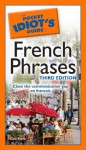 The Pocket Idiot's Guide to French Phrases, 3rd Edition - Gail Stein