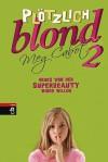 Plötzlich Blond 2 - Meg Cabot, Bettina Spangler