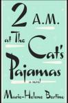 2 a.m. at The Cat's Pajamas - Marie-Helene Bertino, Olivia Laing