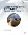 Adobe Photoshop Cs3 Extended for 3D and Video [With Macintosh/Windows CDROM] - Chad Perkins