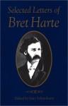Selected Letters of Bret Harte - Gary Scharnhorst