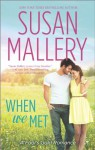 When We Met - Susan Mallery