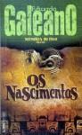 Os Nascimentos (Memória do Fogo, #1) - Eduardo Galeano, Eric Nepomuceno