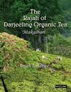 The Rajah of Darjeeling Organic Tea: Makaibari - Rajah Banerjee