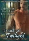 Touch of Twilight - Calista Fox, Mary Leo, Erin Quinn