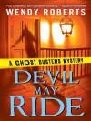 Devil May Ride - Wendy Roberts