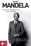 Meine Waffe ist das Wort: Mit einem Vorwort von Desmond Tutu (German Edition) - Nelson Mandela, Elisabeth Liebl