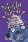 Molly Moon, Micky Minus, & the Mind Machine - Georgia Byng